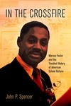 In the Crossfire:Marcus Foster and the Troubled History of American School Reform