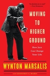 Moving to Higher Ground:How Jazz Can Change Your Life