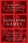 Dangerous Games:The Uses and Abuses of History