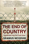 The End of Country:Dispatches from the Frack Zone