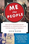Me the People:One Man's Selfless Quest to Rewrite the Constitution of the United States of America