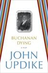 Buchanan Dying:A Play