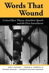 Words That Wound:Critical Race Theory, Assaultive Speech, and the First Amendment