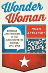 Wonder Woman : Bondage and Feminism in the Marston/Peter Comics, 1941-1948