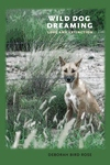 Wild Dog Dreaming : Love and Extinction