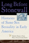 Long Before Stonewall : Histories of Same-sex Sexuality in Early America