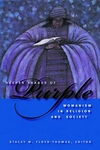 Deeper Shades of Purple:Womanism in Religion and Society