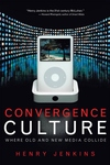 Convergence Culture:Where Old and New Media Collide