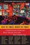 Best of Times, Worst of Times:Contemporary American Short Stories from the New Gilded Age