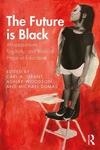 Future Is Black: Afropessimism, Fugitivity, and Radical Hope in Education