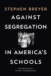 Against Segregation in America's Schools: The Resegregation of America's Schools