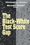 The Black-White Test Score Gap