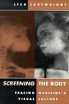 Screening the Body:Tracing Medicine's Visual Culture