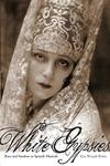 White Gypsies:Race and Stardom in Spanish Musicals