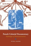 French Colonial Documentary:Mythologies of Humanitarianism
