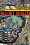 Fallout Shelter:Designing for Civil Defense in the Cold War