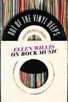Out of the Vinyl Deeps:Ellen Willis on Rock Music