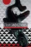 Trans-Indigenous:Methodologies for Global Native Literary Studies