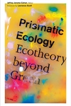 Prismatic Ecology:Ecotheory Beyond Green