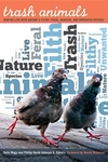 Trash Animals:How We Live with Nature's Filthy, Feral, Invasive, and Unwanted Species