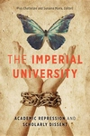 The Imperial University:Academic Repression and Scholarly Dissent