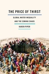 Price of Thirst : Global Water Inequality and the Coming Chaos