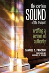 The Certain Sound of the Trumpet:Crafting a Sermon of Authority