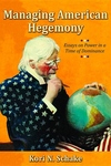 Managing American Hegemony:Essays on Power in a Time of Dominance
