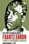 Frantz Fanon : Toward a Revolutionary Humanism