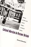 Cultural Marxism in Postwar Britain:History, the New Left, and the Origins of Cultural Studies