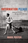 Information Please:Culture and Politics in the Age of Digital Machines