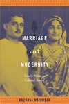 Marriage and Modernity:Family Values in Colonial Bengal