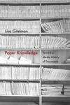 Paper Knowledge:Toward a Media History of Documents