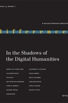 IN THE SHADOWS OF THE DIGITAL HUMANITIES