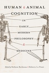 Human and Animal Cognition in Early Modern Philosophy and Medicine