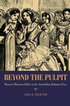 Beyond the Pulpit:Women's Rhetorical Roles in the Antebellum Religious Press