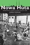 Nowa Huta : Generations of Change in a Model Socialist Town