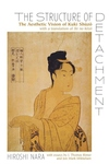 Structure of Detachment : The Aesthetic Vision of Kuki Shuzo: With a Translation of Iki No Kozo