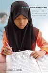 Making Modern Muslims:The Politics of Islamic Education in Southeast Asia