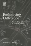 Embodying Difference:The Making of Burakumin in Modern Japan