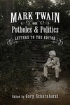 Mark Twain on Potholes and Politics : Letters to the Editor