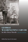 George Washington Carver : In His Own Words