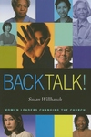 Back Talk!:Women Leaders Changing the Church