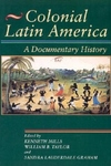 Colonial Latin America:A Documentary History