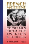French Moderne: Cocktails from the Twenties and Thirties - With Recipes