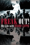 Freak Out! : My Life With Frank Zappa