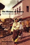 History of Bosnia : From the Middle Ages to the Present Day
