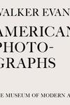 Walker Evans: American Photographs:Seventy-Fifth Anniversary Edition