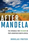 After Mandela:The Struggle for Freedom in Post-Apartheid South Africa