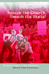 Smash the Church, Smash the State!:The Early Years of Gay Liberation